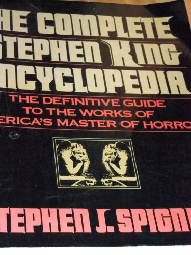 9780809238187: The Complete Stephen King Encyclopedia: The Definitive Guide to the Works of America's Master of Horror
