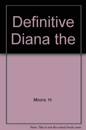 9780809238446: The Definitive Diana: An Intimate Look at the Princess of Wales from A to Z