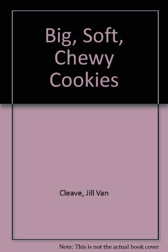 9780809239696: Big, soft, chewy cookies