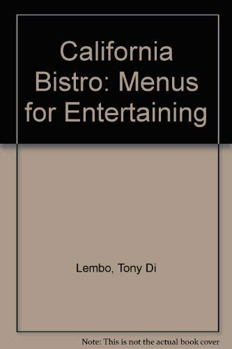 California Bistro: Menus for Entertaining: Di Lembo, Tony