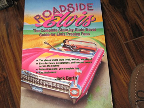 9780809239818: Roadside Elvis - The Complete State-By-State Travel Guide for Elvis Presley Fans