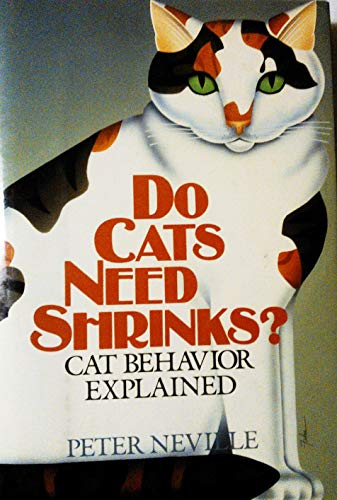 Do Cats Need Shrinks? Cat Behavior Explained
