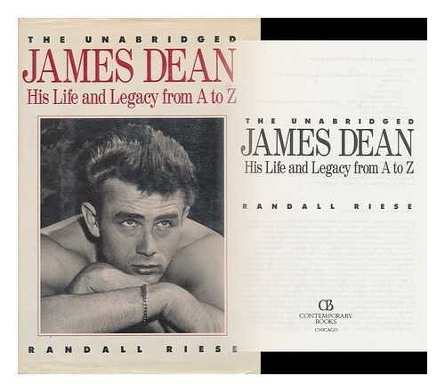 The Unabridged James Dean, His Life from A to Z