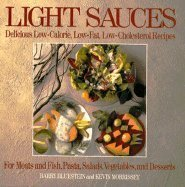 9780809240630: Light Sauces: Delicious Low-Calorie, Low-Fat, Low-Cholesterol Recipes for Meats and Fish, Pasta, Salads, Vegetables, and Desserts