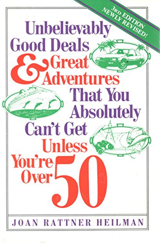 Unbelievably Good Deals and Great Adventures: That You Absolutely Can't Get Unless You're...