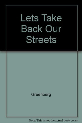Let's Take Back Our Streets! (0809240777) by Reuben Chief Greenberg; Arthur Gordon