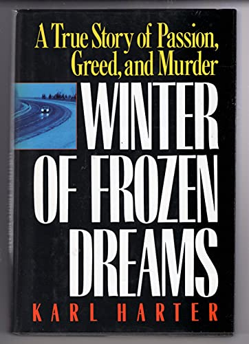 9780809241057: Winter of Frozen Dreams: A True Story of Passion, Greed, and Murder