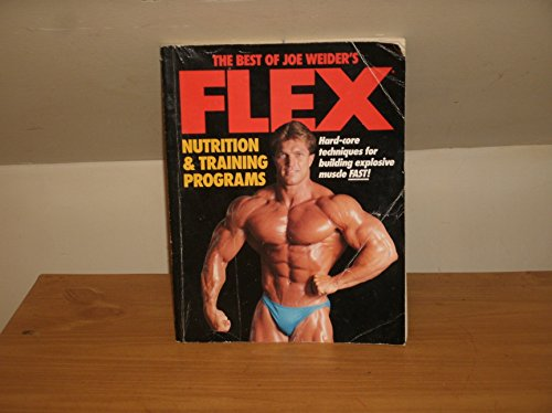 9780809241187: The Best of Joe Weider's Flex Nutrition and Training Programs