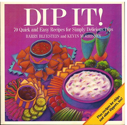 9780809241750: Dip It!: 70 Quick and Easy Recipes for Simply Delicious Dips