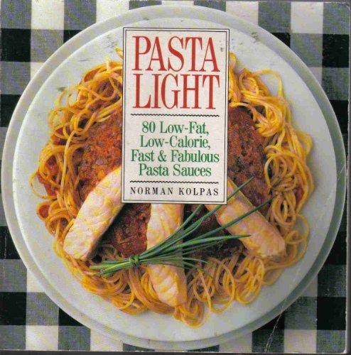 9780809241774: Pasta Light: 80 Low-Fat, Low-Calorie, Fast and Fabulous Pasta Sauces