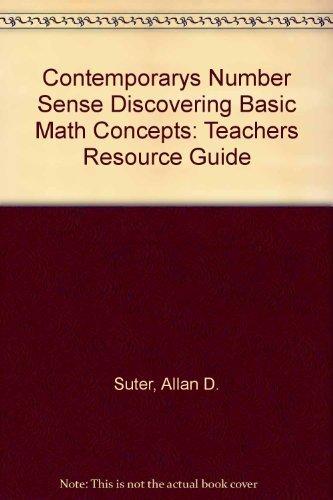 Contemporarys Number Sense Discovering Basic Math Concepts: Teachers Resource Guide: Suter, A.