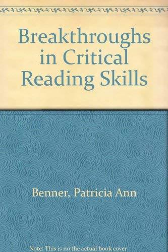 Breakthroughs in Critical Reading Skills: Benner, Patricia Ann