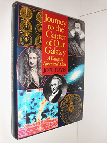 Journey to the Center of Our Galaxy A Voyage in Space and Time