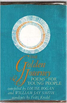 The Golden Journey: Poems for Young People: Bogan, Louise, Smith,