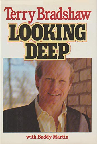 Looking Deep: Terry Bradshaw; Buddy Martin