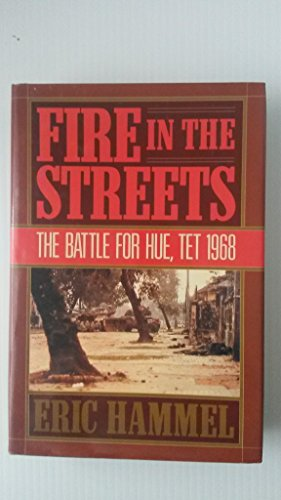 9780809242795: Fire in the Streets: The Battle for Hue, Tet 1968