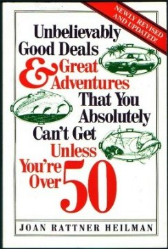9780809243204: Unbelievably Good Deals and Great Adventures That You Absolutely Can't Get Unless You're over 50 (6th Ed)