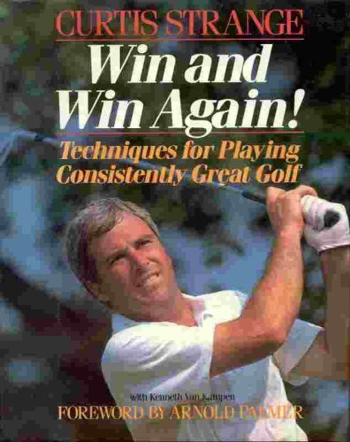 9780809243228: Win and Win Again: Techniques for Playing Consistently Great Golf