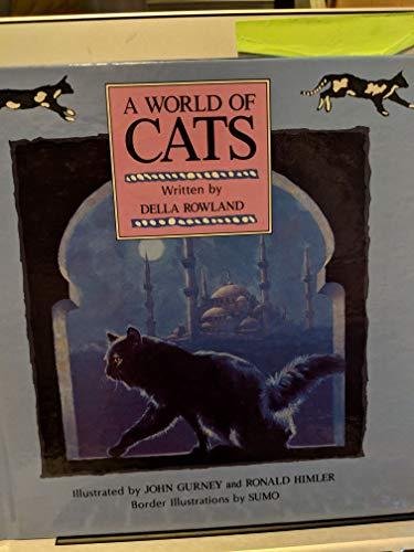 A World of Cats (0809243474) by Della Rowland; John Steven Gurney