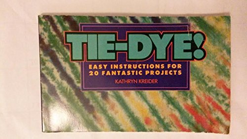 9780809243747: Tie-Dye! Easy Instructions for 20 Fantastic Projects