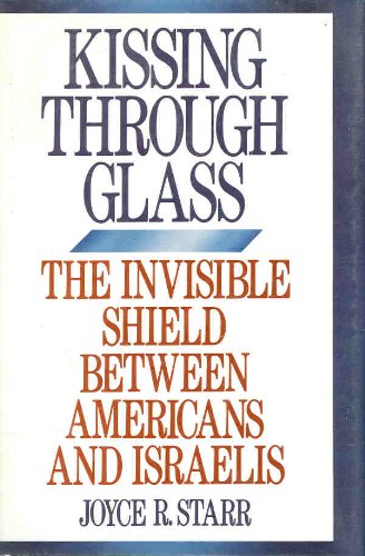 9780809243792: Kissing Through Glass : The Invisible Shield Between Americans and Isrealis