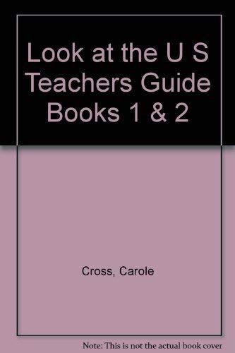 Look at the U S Teachers Guide Books 1 & 2: Cross, Carole