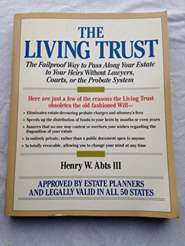 9780809244164: The Living Trust: The Fail-Proof Way to Pass Along Your Estate to Your Heirs Without Lawyers, Courts, or the Probate System