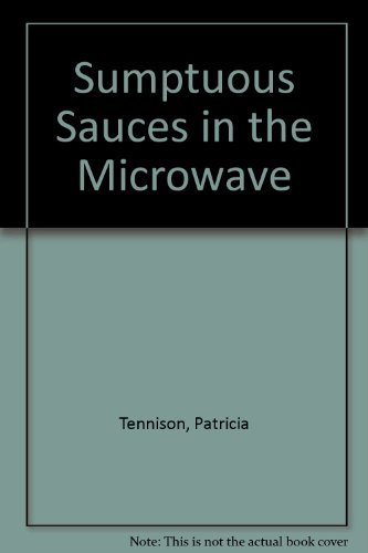 9780809244195: Sumptuous Sauces in the Microwave
