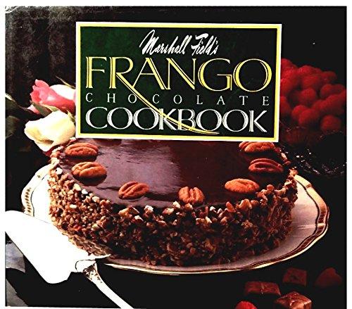 9780809244355: Marshall Field's Frango Chocolate Cookbook