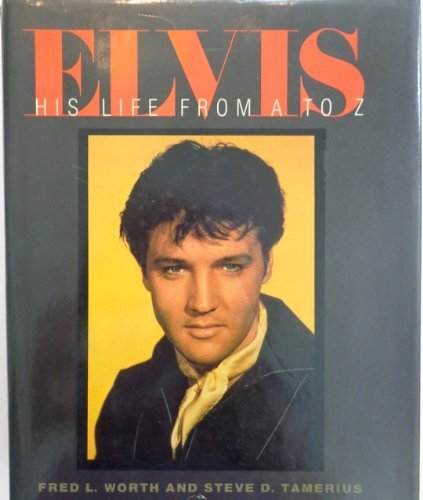 Elvis : His Life from A to: Steve D. Tamerius;