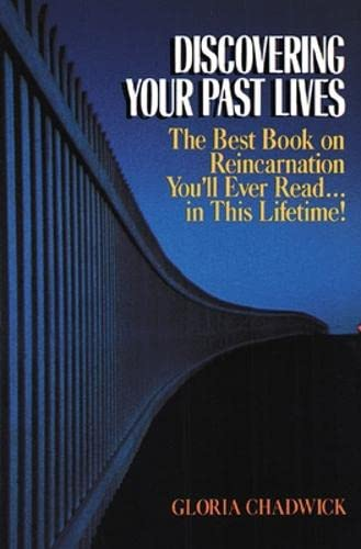 Discovering Your Past Lives: The Best Book on Reincarnation You'll Ever Read in This Lifetime:...