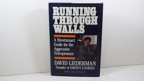 Running Through Walls: A Street Smart Guide for the Aggressive Entrepreneur (0809246031) by Liederman, David