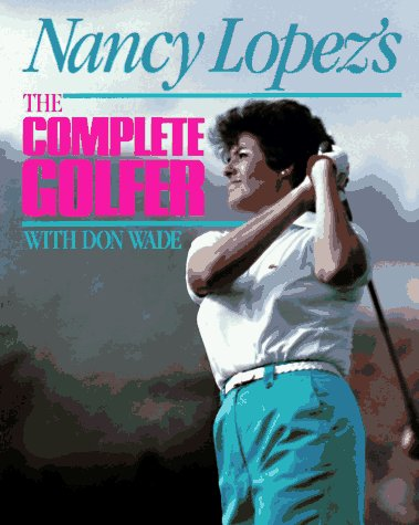 9780809247110: Nancy Lopez's the Complete Golfer/With Don Wade