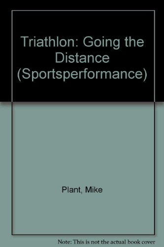 Triathlon: Going the Distance (Sportsperformance): Plant, Mike