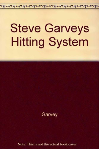 9780809247882: Steve Garvey's Hitting System/Raise Your Batting Average, Hit in Game Situations, and Solve All Your Hitting Problems