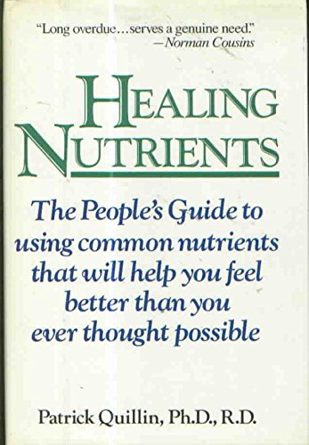 9780809247967: Healing Nutrients: The People's Guide to Using Common Nutrients That Will Help You Feel Better Than You Ever Thought Possible