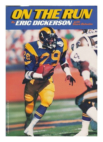 On the Run (0809249731) by Eric Dickerson; Steve Delsohn