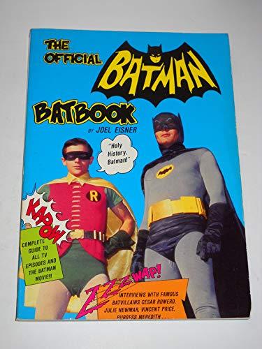The Official Batman Batbook (Signed By Adam West, Burt Ward, Julie Newmar): Eisner, Joel
