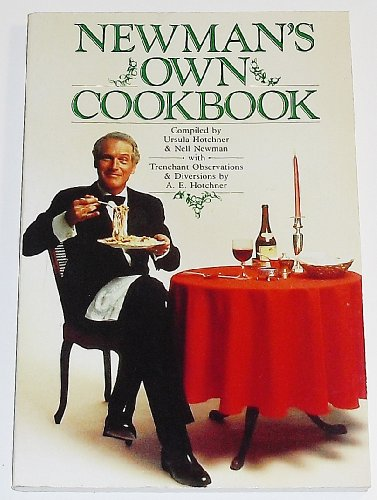 Newman's Own Cookbook: A Veritable Cornucopia of Recipes, Food Talk, Trivia, and Newman's Pearls ...