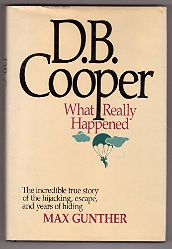D.B. COOPER What Really Happened: Gunther, Max