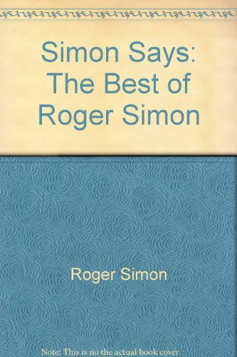 Simon Says: The Best of Roger Simon: Roger Simon