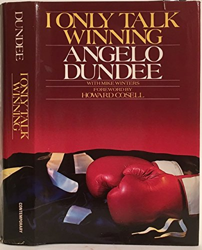 I Only Talk Winning: Dundee, Angelo;Winters, Mike