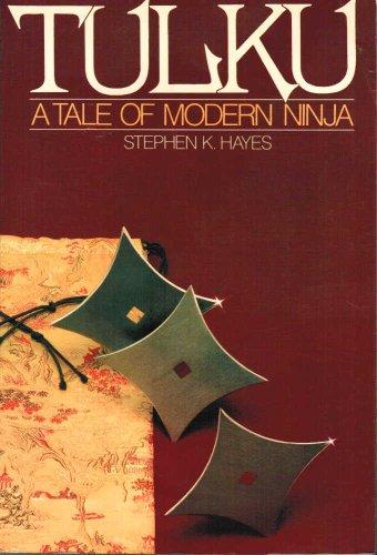 Tulku: A Novel of Modern Ninja (9780809253326) by Stephen K. Hayes