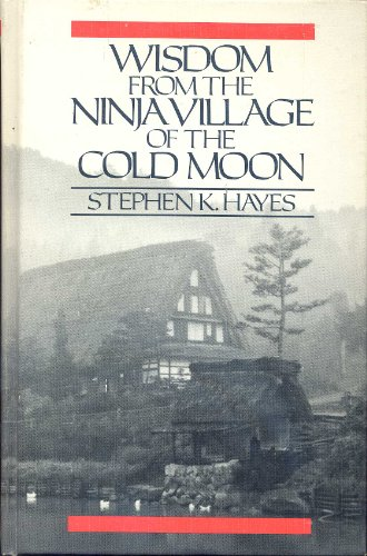 9780809253838: Wisdom from the Ninja Village of the Cold Moon