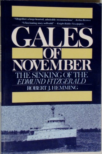 Gales of November: The Sinking of the Edmund Fitzgerald: Robert J. Hemming