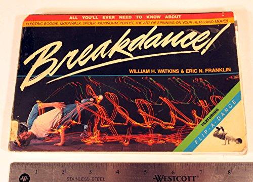 Breakdance: Watkins, William H., Franklin, Eric N.
