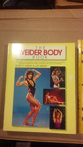 The Weider Body Book (0809254298) by Weider, Betty; Weider, Joe