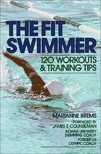 9780809254545: The Fit Swimmer: 120 Workouts and Training Tips