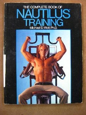 9780809254552: The Complete Book of Nautilus Training