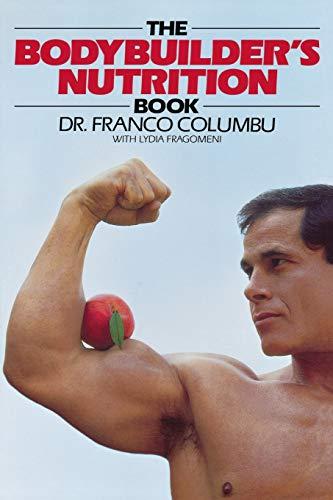 9780809254576: The Bodybuilder's Nutrition Book
